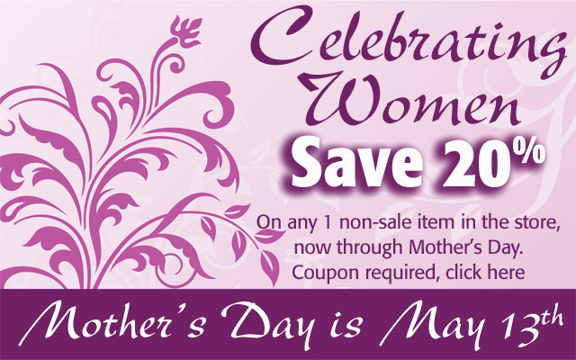 Mother's Day is May 13! Save 20%
